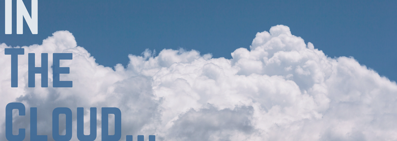 6 Reasons you should be 'in the Cloud'.